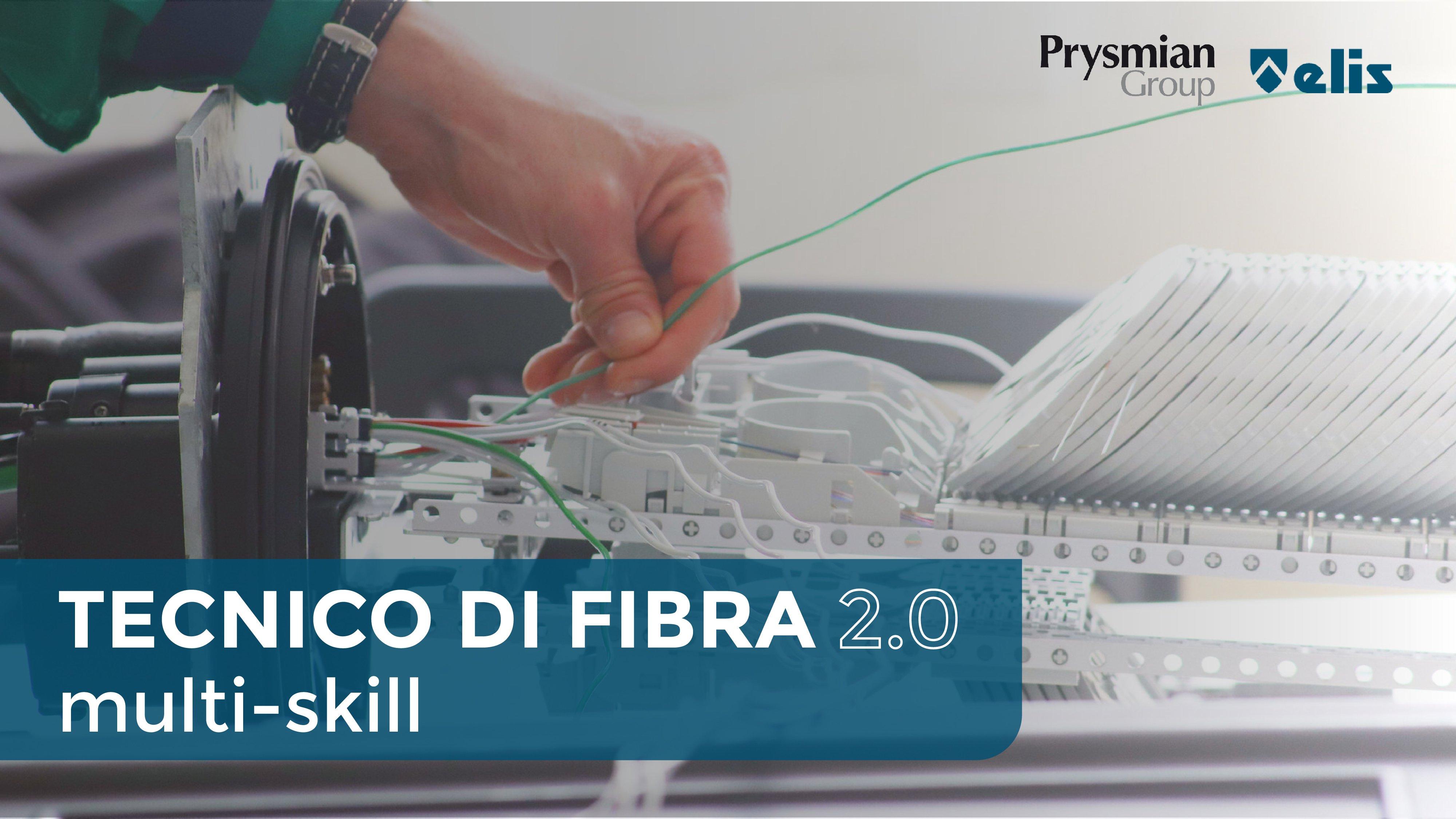 Tecnico di Fibra Ottica 2.0 multi-skill: capacità di collocamento professionale prossima al 100%